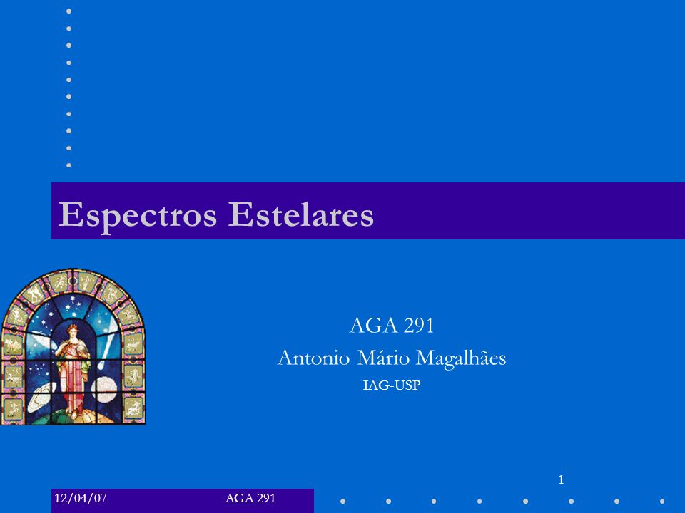 12/04/07 AGA 291 AGA 291 – Espectros Estelares 22 Classificação Espectral 22 (Karttunen Fig.