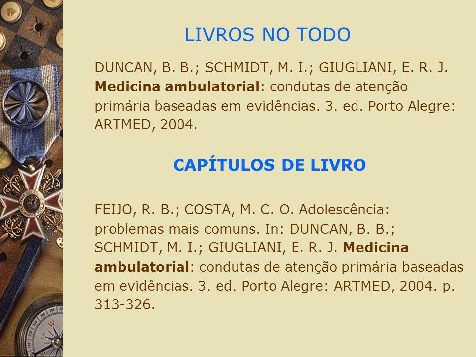 LIVROS NO TODO DUNCAN, B. B.; SCHMIDT, M. I.; GIUGLIANI, E.