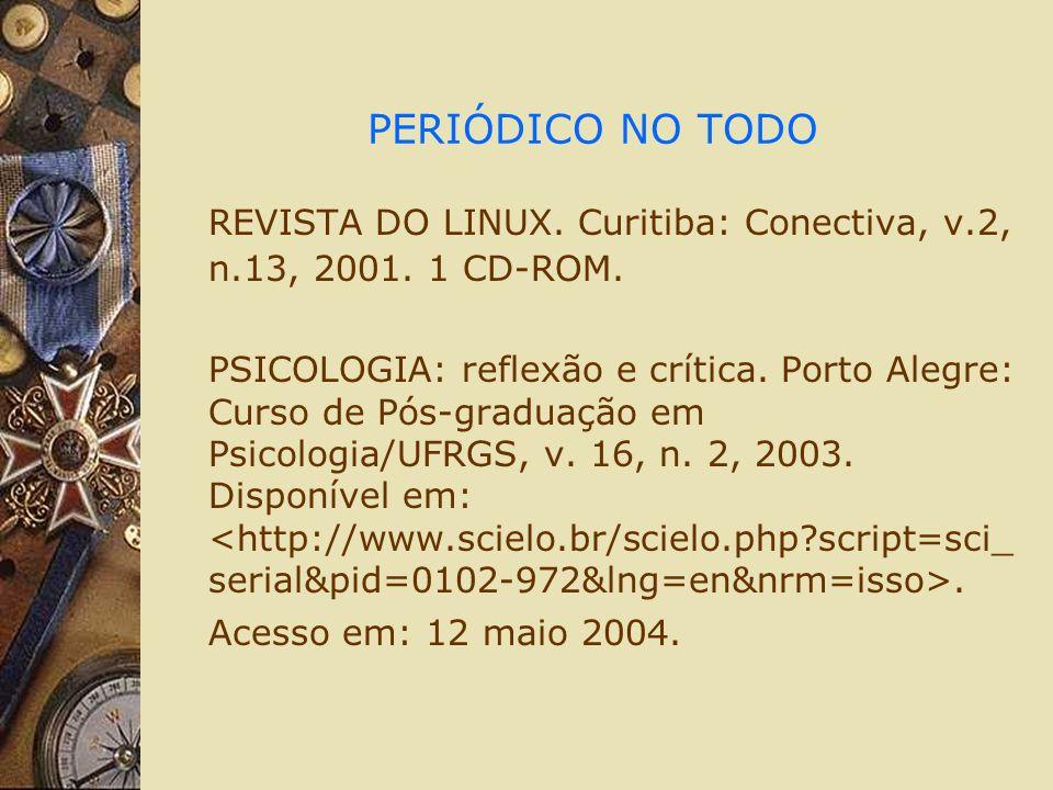 PERIÓDICO NO TODO REVISTA DO LINUX. Curitiba: Conectiva, v.2, n.13, 2001.