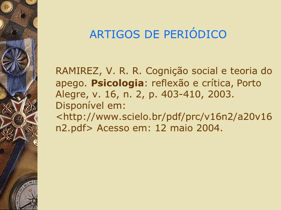ARTIGOS DE PERIÓDICO RAMIREZ, V. R. R. Cognição social e teoria do apego.