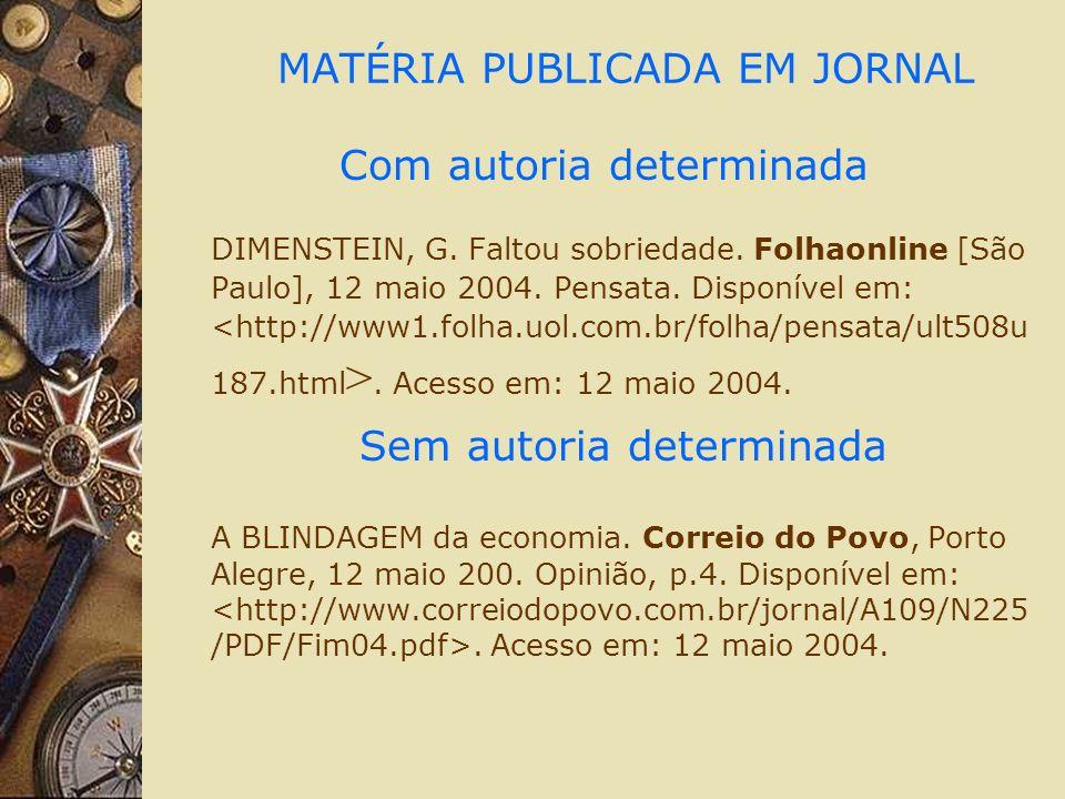 MATÉRIA PUBLICADA EM JORNAL Com autoria determinada DIMENSTEIN, G.