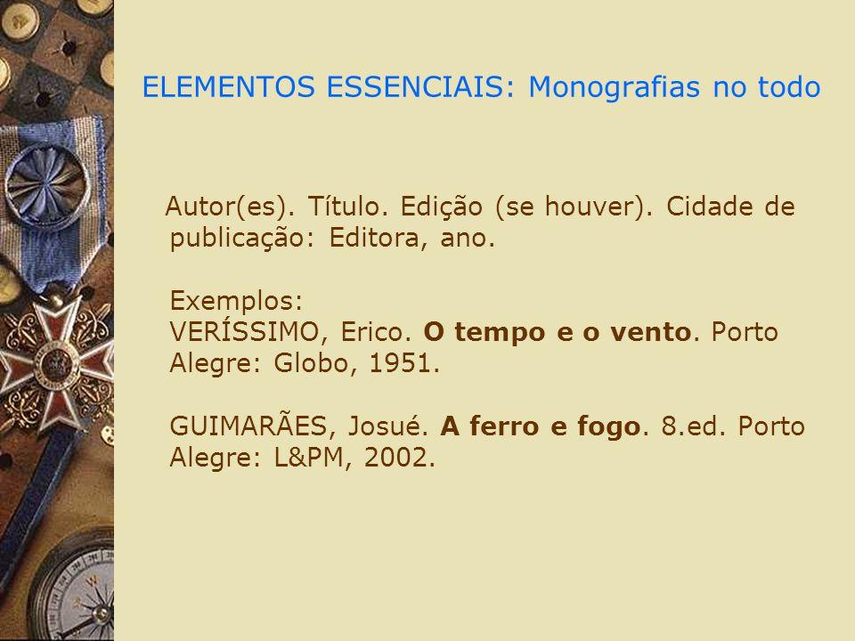 ELEMENTOS ESSENCIAIS: Monografias no todo Autor(es).
