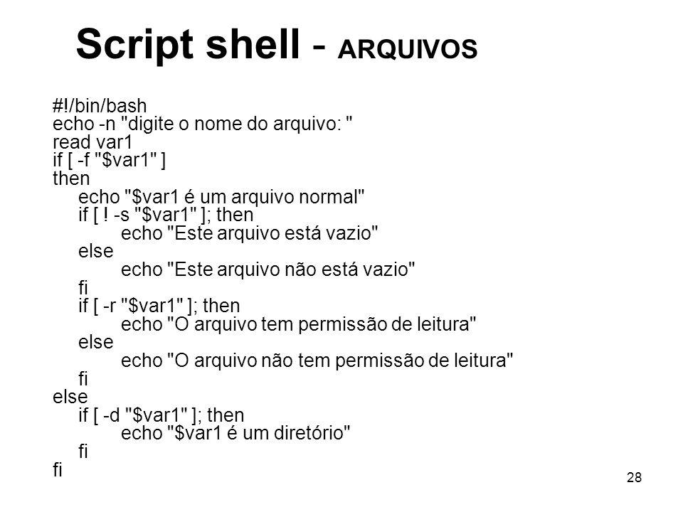 28 Script shell - ARQUIVOS #!/bin/bash echo -n