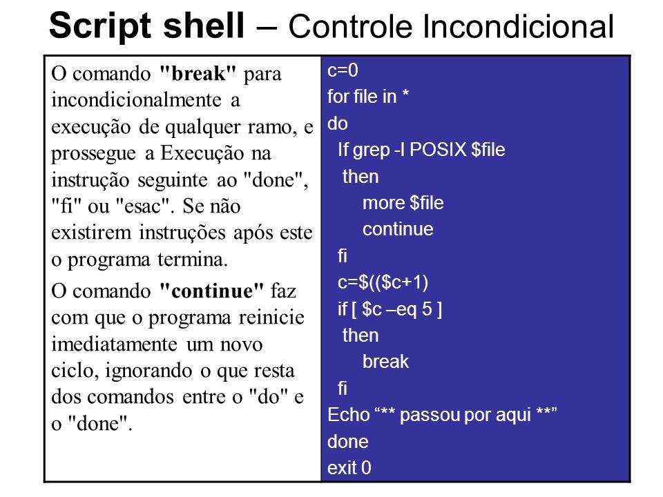 31 Script shell – Controle Incondicional O comando