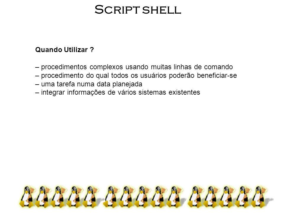 5 Script shell - Shell como linguagem escrevendo programas em Shell 1) digitando os comandos e executando-os interativamente – o prompt normal $ troca para > quando se inicia a digitar comandos na Shell – a seguir o programa é executado 2) armazenando os comandos em um arquivo e invocando da mesma forma que um programa – usando um editor de textos comum