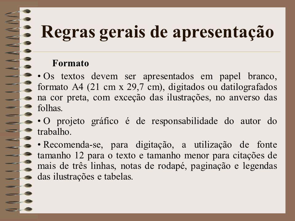 Regras gerais de apresentação Formato Os textos devem ser apresentados em papel branco, formato A4 (21 cm x 29,7 cm), digitados ou datilografados na c