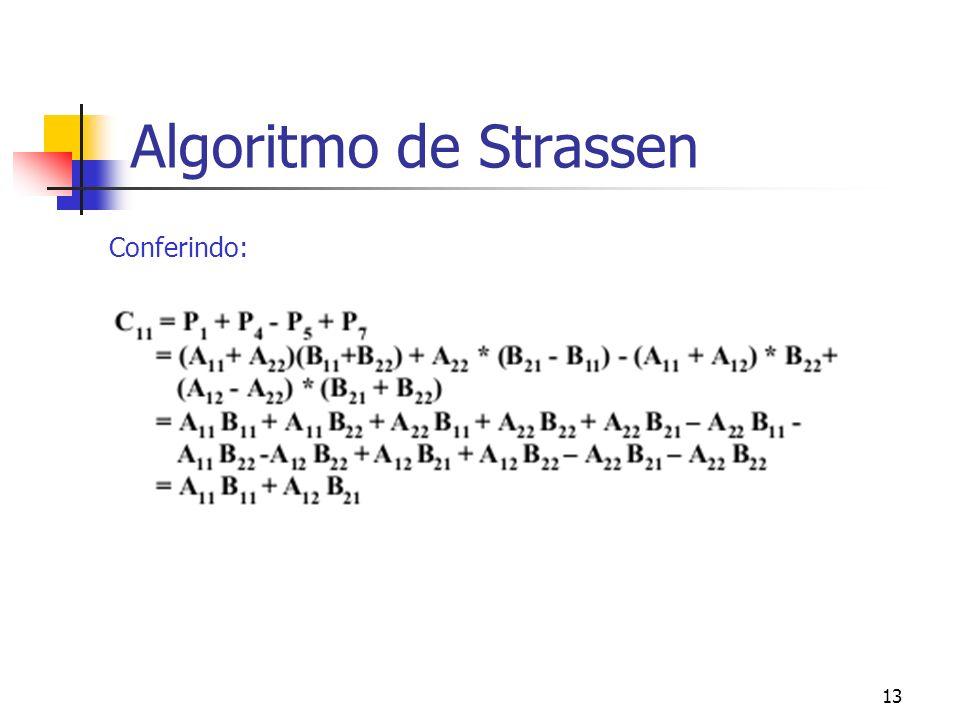 13 Algoritmo de Strassen Conferindo: