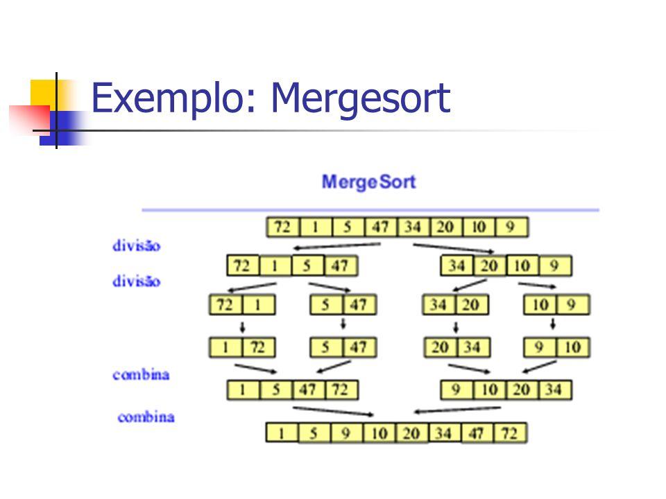Exemplo: Mergesort