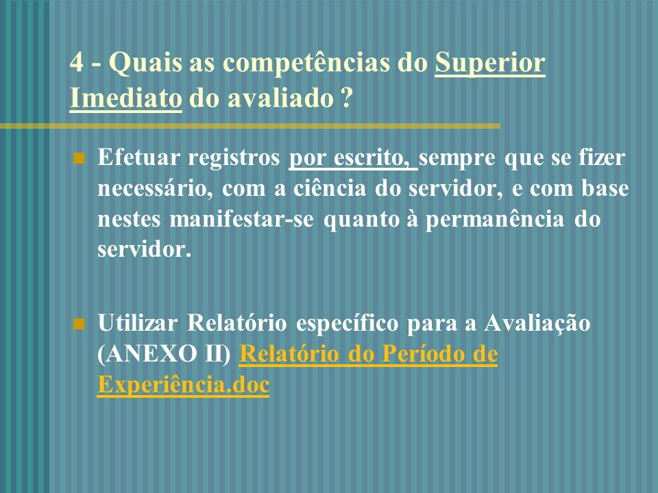 4 - Quais as competências do Superior Imediato do avaliado .