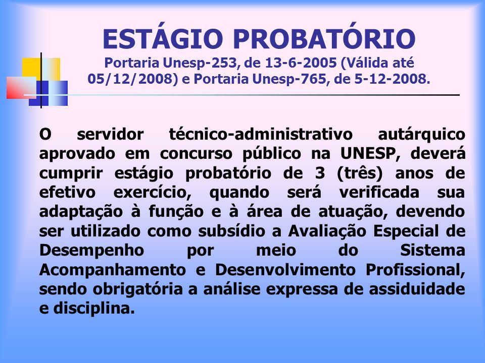ESTÁGIO PROBATÓRIO Portaria Unesp-253, de 13-6-2005 (Válida até 05/12/2008) e Portaria Unesp-765, de 5-12-2008. O servidor técnico-administrativo autá