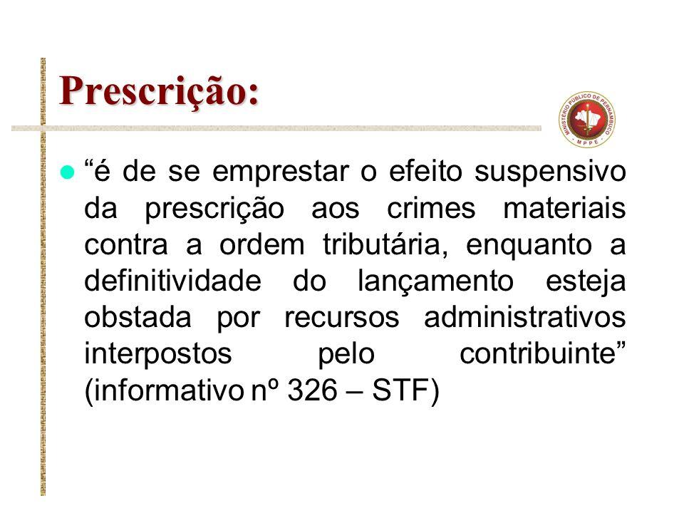 Prescrição: é de se emprestar o efeito suspensivo da prescrição aos crimes materiais contra a ordem tributária, enquanto a definitividade do lançament