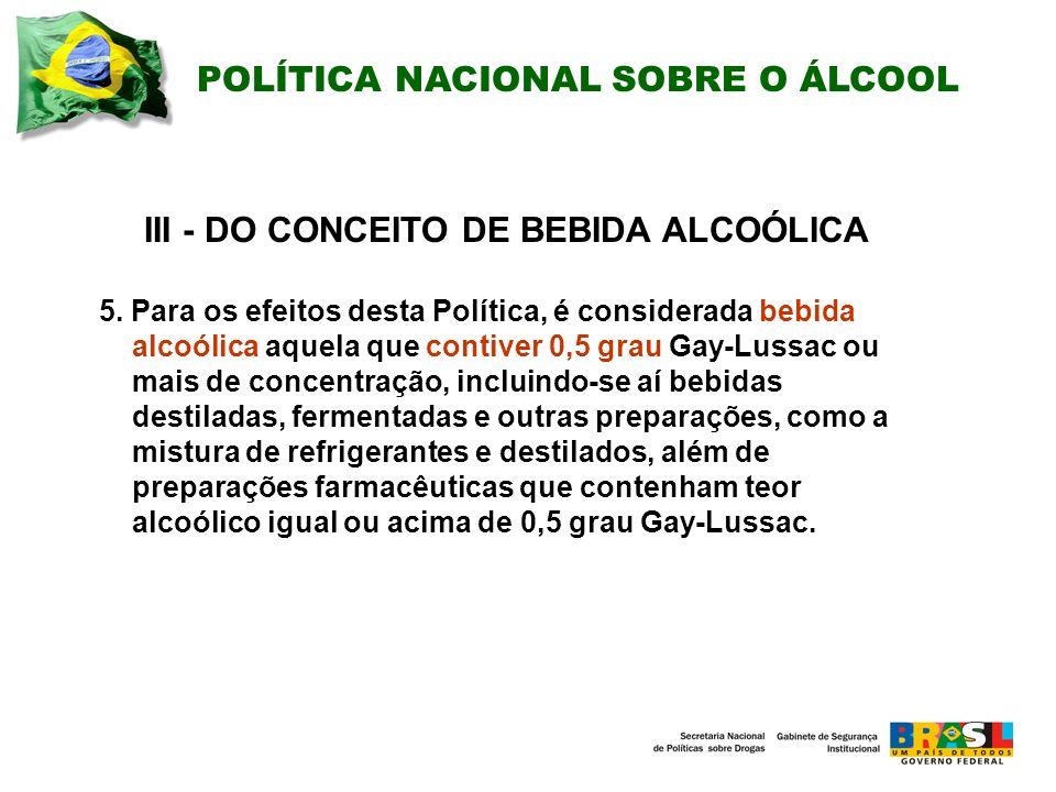 III - DO CONCEITO DE BEBIDA ALCOÓLICA 5.