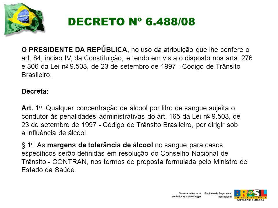 DECRETO Nº 6.488/08 O PRESIDENTE DA REPÚBLICA, no uso da atribuição que lhe confere o art.