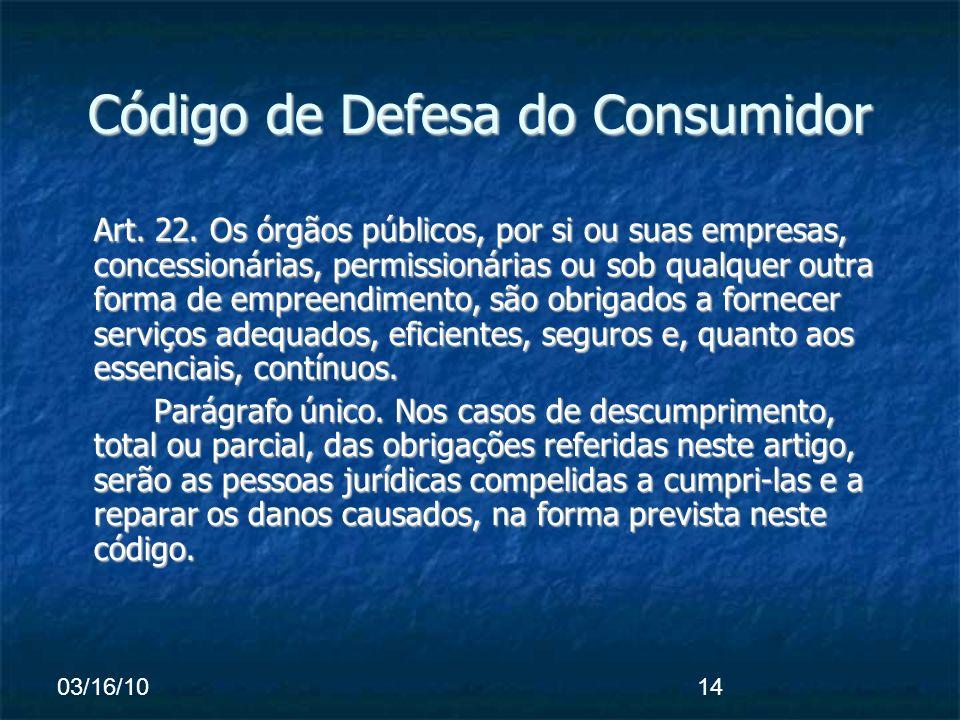 03/16/1014 Código de Defesa do Consumidor Art. 22.
