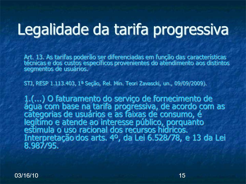 03/16/1015 Legalidade da tarifa progressiva Art. 13.