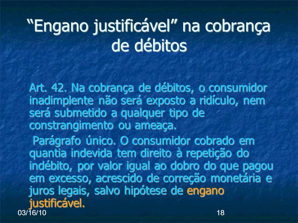 03/16/1018 Engano justificável na cobrança de débitos Art.