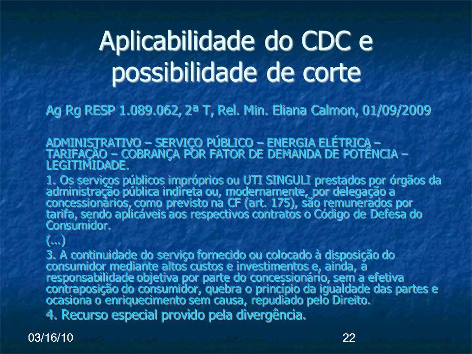03/16/1022 Aplicabilidade do CDC e possibilidade de corte Ag Rg RESP 1.089.062, 2ª T, Rel.