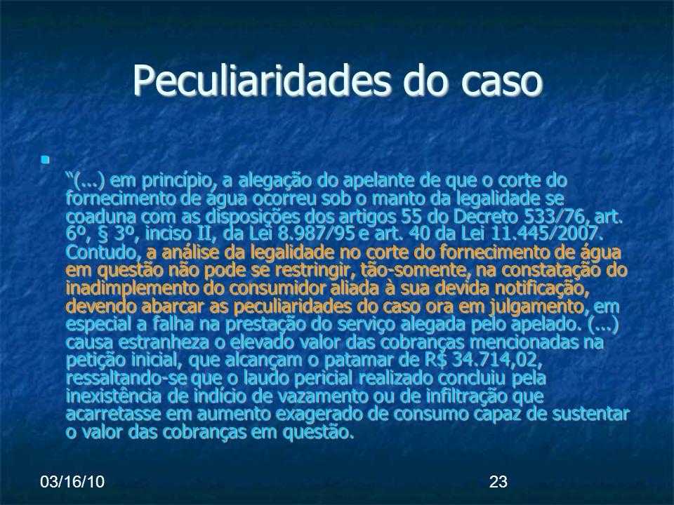 03/16/1023 Peculiaridades do caso (...) em princípio, a alegação do apelante de que o corte do fornecimento de água ocorreu sob o manto da legalidade se coaduna com as disposições dos artigos 55 do Decreto 53376, art.