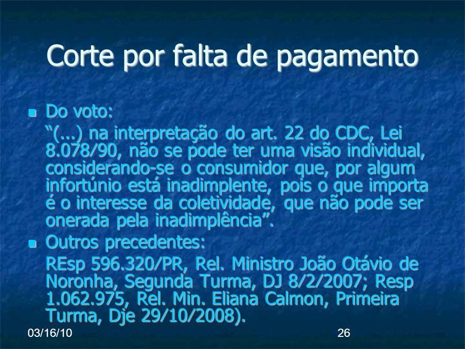 03/16/1026 Corte por falta de pagamento Do voto: Do voto: (...) na interpretação do art.
