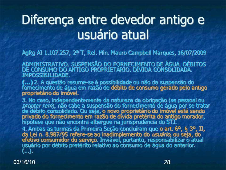 03/16/1028 Diferença entre devedor antigo e usuário atual AgRg AI 1.107.257, 2ª T, Rel.