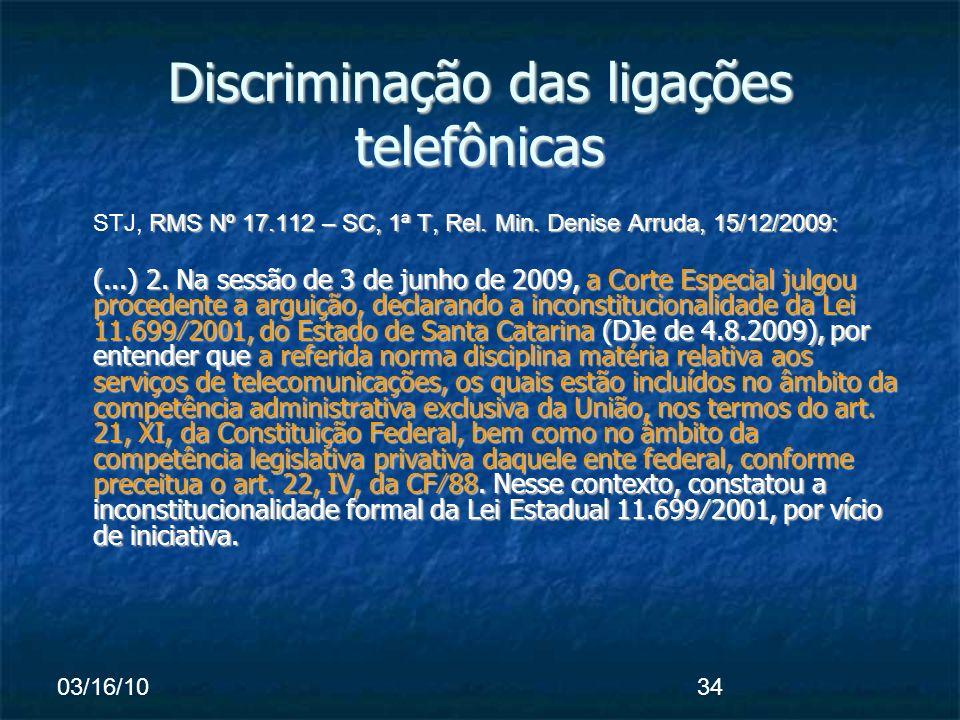 03/16/1034 Discriminação das ligações telefônicas RMS Nº 17.112 – SC, 1ª T, Rel.
