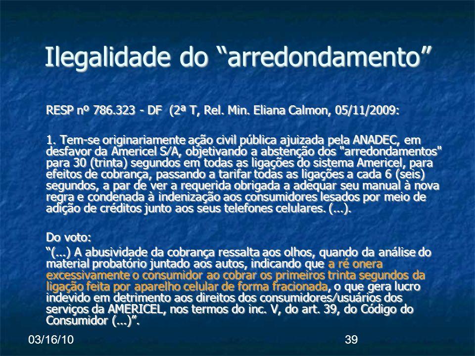 03/16/1039 Ilegalidade do arredondamento RESP nº 786.323 - DF (2ª T, Rel.