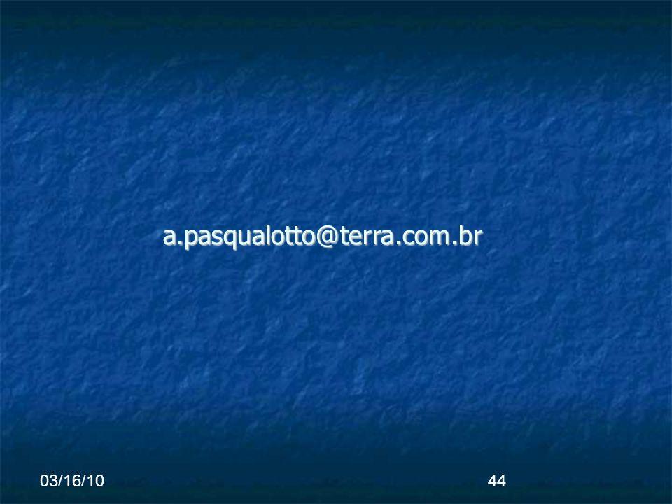 03/16/1044 a.pasqualotto@terra.com.br