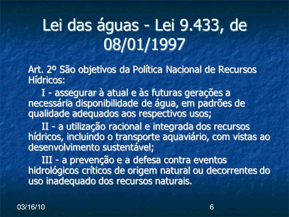 03/16/106 Lei das águas - Lei 9.433, de 08/01/1997 Art.