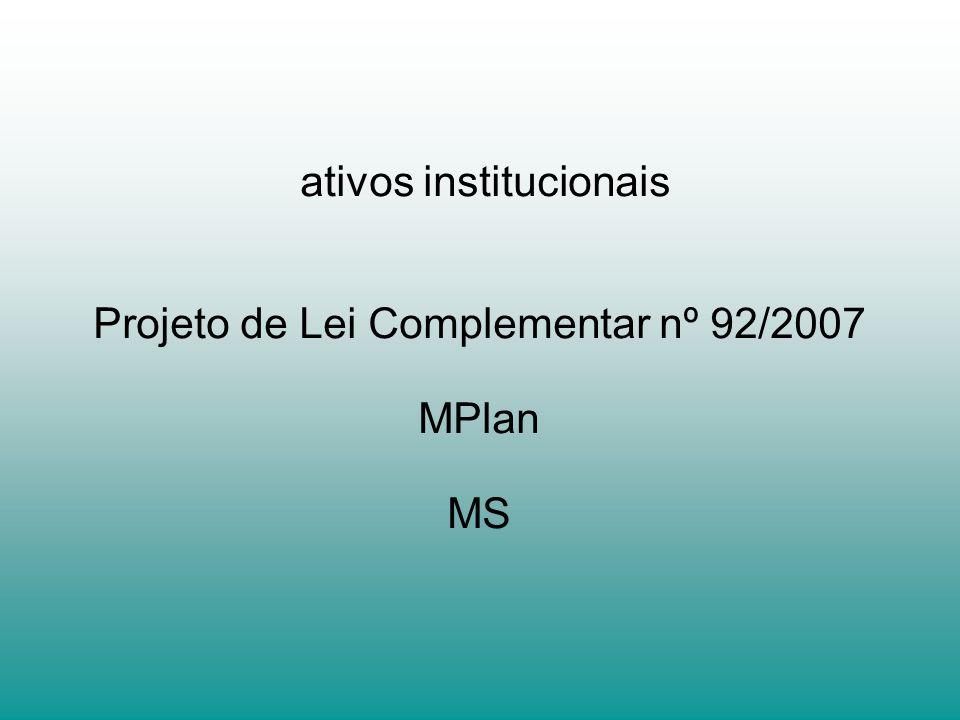 ativos institucionais Projeto de Lei Complementar nº 92/2007 MPlan MS