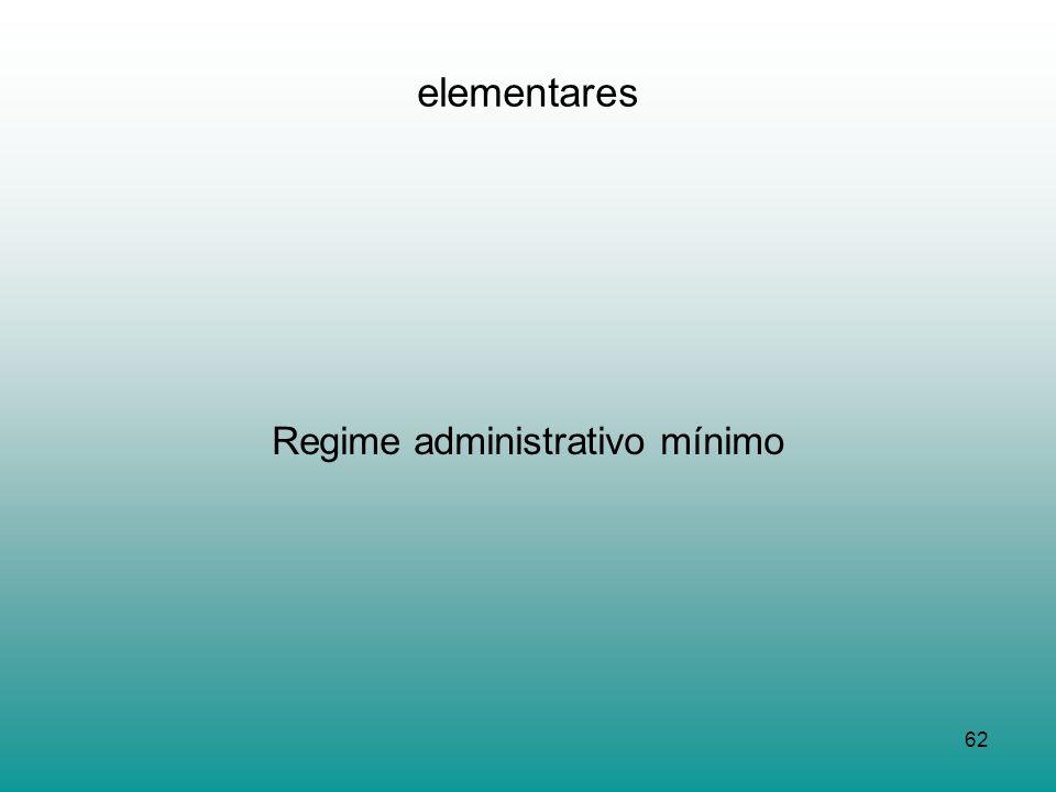 62 elementares Regime administrativo mínimo