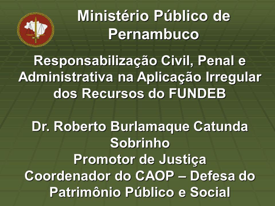 Responsabilização Civil, Penal e Administrativa na Aplicação Irregular dos Recursos do FUNDEB Dr.