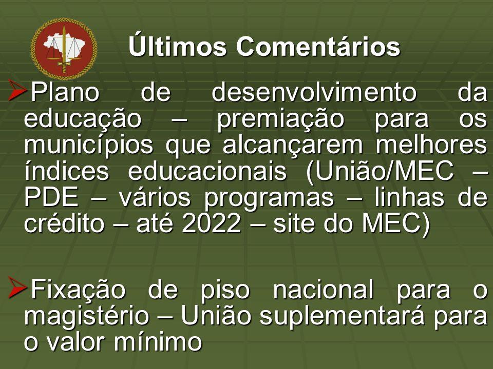 Últimos Comentários Últimos Comentários Plano de desenvolvimento da educação – premiação para os municípios que alcançarem melhores índices educacionais (União/MEC – PDE – vários programas – linhas de crédito – até 2022 – site do MEC) Plano de desenvolvimento da educação – premiação para os municípios que alcançarem melhores índices educacionais (União/MEC – PDE – vários programas – linhas de crédito – até 2022 – site do MEC) Fixação de piso nacional para o magistério – União suplementará para o valor mínimo Fixação de piso nacional para o magistério – União suplementará para o valor mínimo