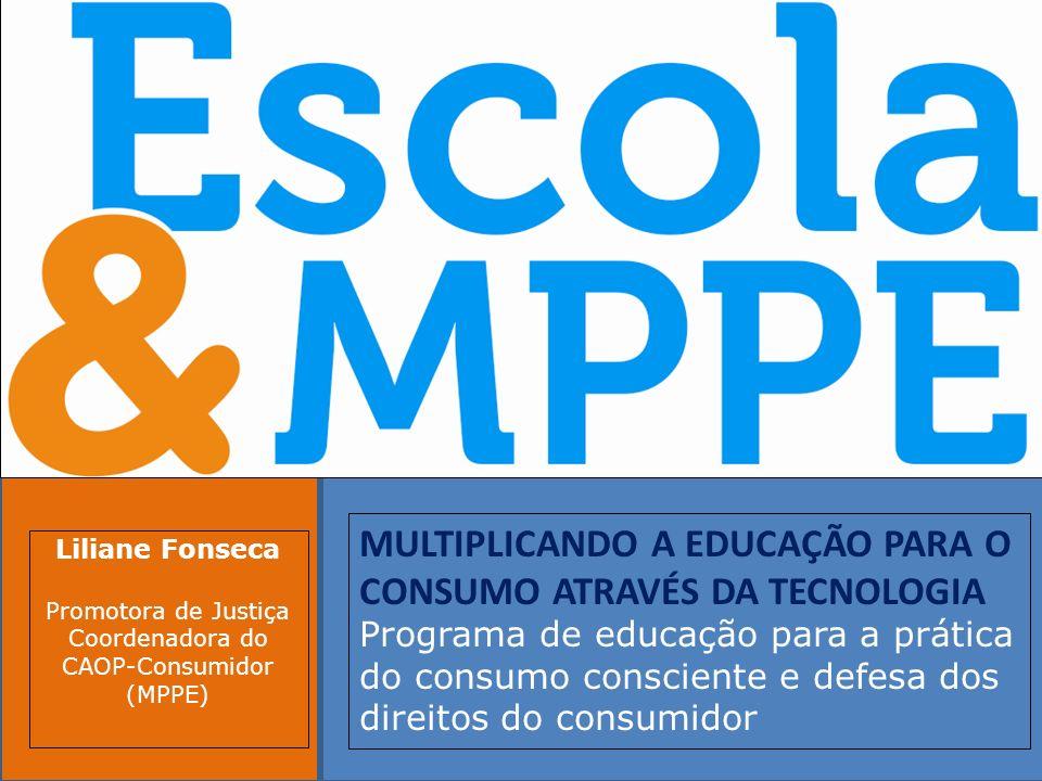 Clique para editar o estilo do subtítulo mestre 19/10/11 MULTIPLICANDO A EDUCAÇÃO PARA O CONSUMO ATRAVÉS DA TECNOLOGIA Programa de educação para a prá