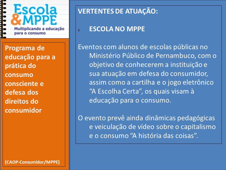 Clique para editar o estilo do subtítulo mestre 19/10/11 VERTENTES DE ATUAÇÃO: 1. ESCOLA NO MPPE Eventos com alunos de escolas públicas no Ministério