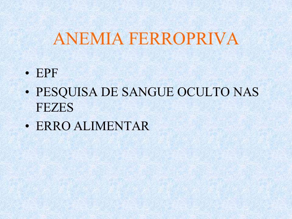 ANEMIA FERROPRIVA EPF PESQUISA DE SANGUE OCULTO NAS FEZES ERRO ALIMENTAR