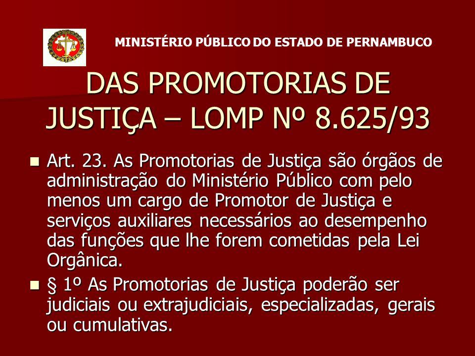 DAS PROMOTORIAS DE JUSTIÇA – LOMP Nº 8.625/93 Art.