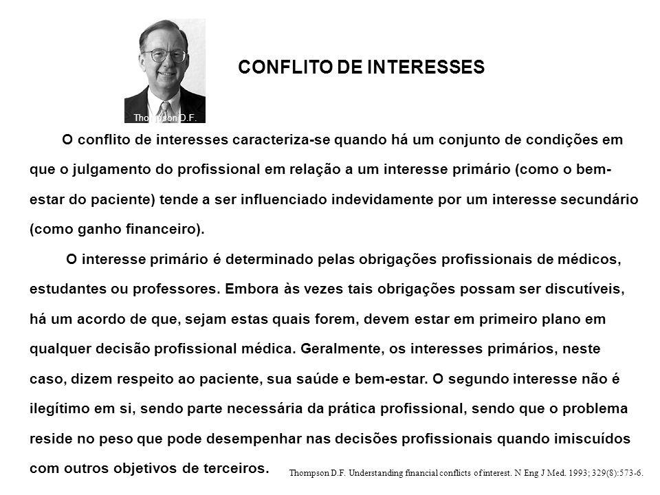 O conflito de interesses caracteriza-se quando há um conjunto de condições em que o julgamento do profissional em relação a um interesse primário (com