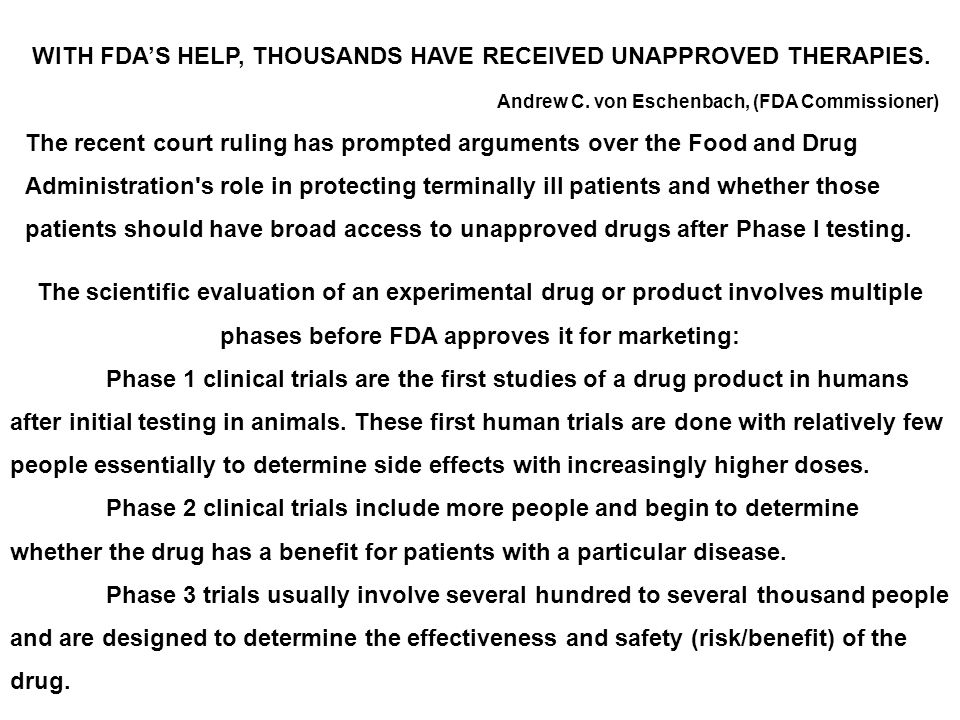 The scientific evaluation of an experimental drug or product involves multiple phases before FDA approves it for marketing: Phase 1 clinical trials ar