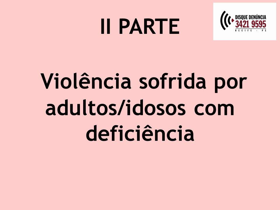 Violência sofrida por adultos/idosos com deficiência II PARTE