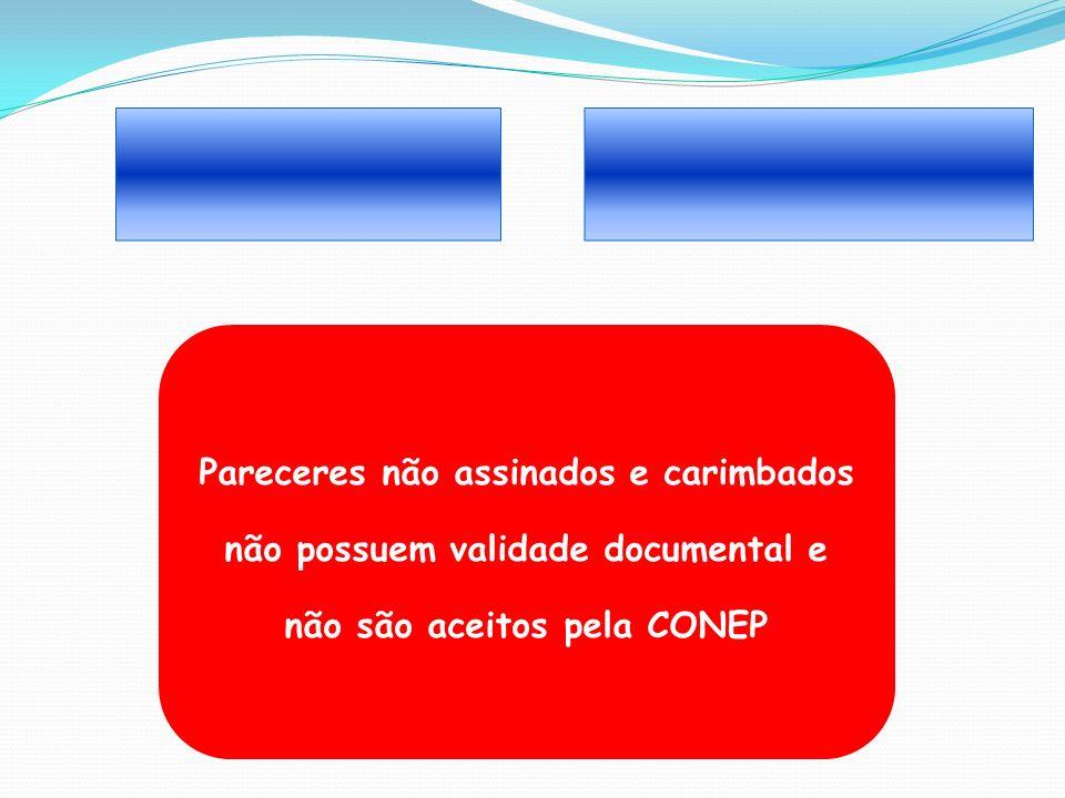 Pareceres não assinados e carimbados não possuem validade documental e não são aceitos pela CONEP