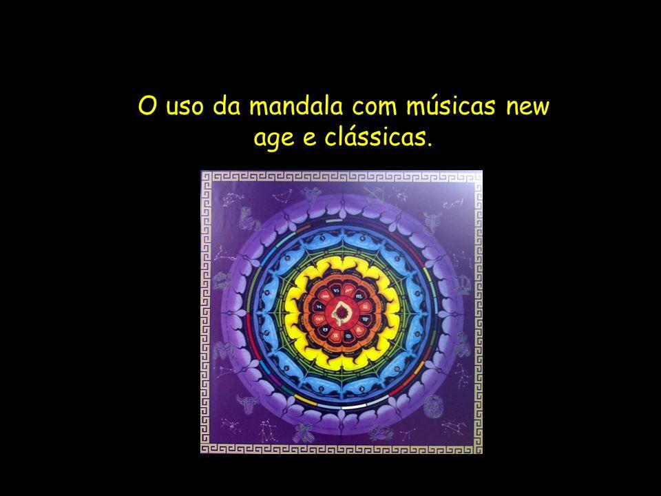 O uso da mandala com músicas new age e clássicas.