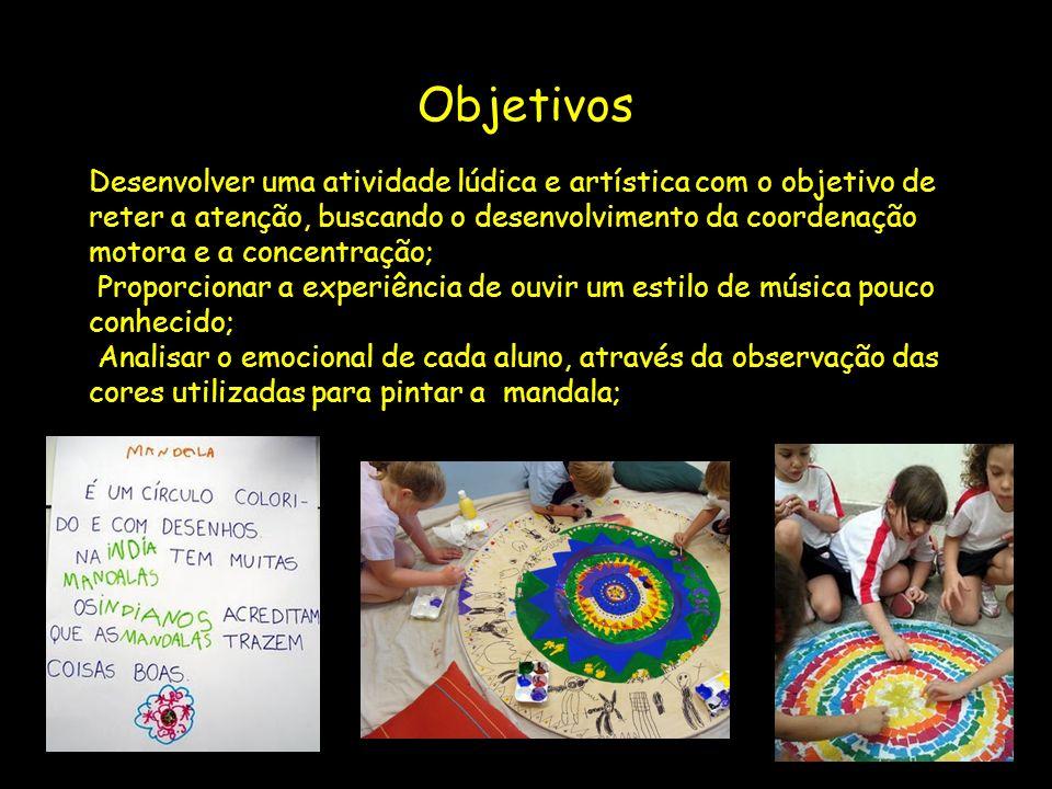 Conteúdo da Aula Nesta aula, será explicado o que é mandala, para que serve, como é confeccionada, quem são os autores e interpretes das músicas usada