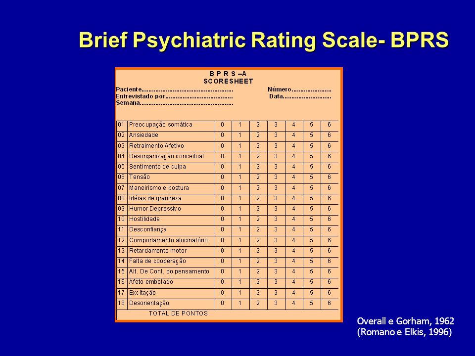 Brief Psychiatric Rating Scale- BPRS Overall e Gorham, 1962 (Romano e Elkis, 1996)
