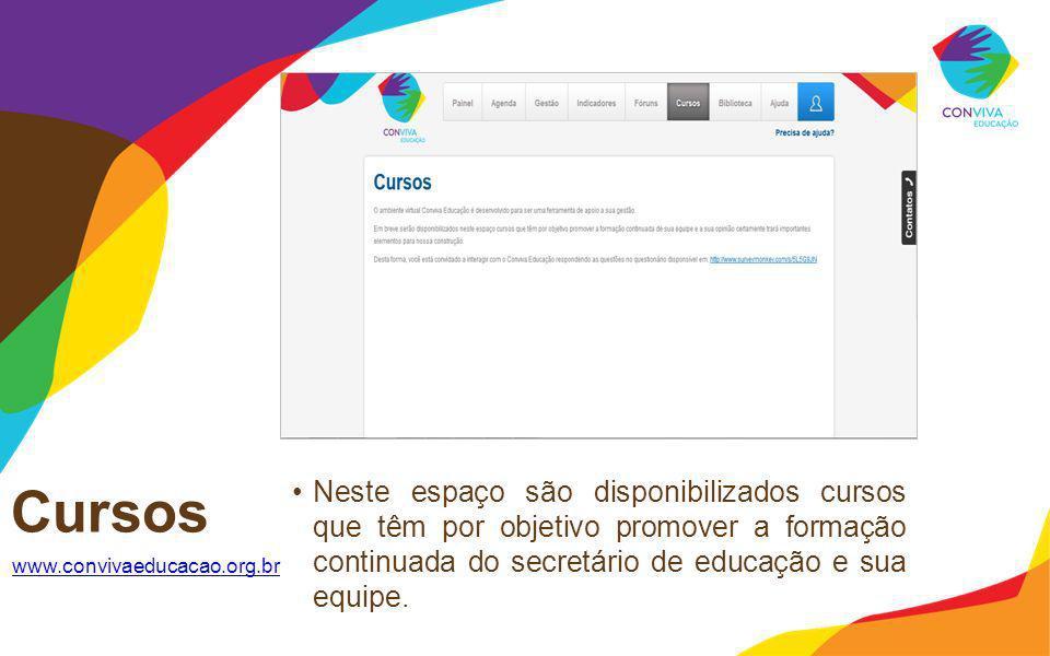 Cursos www.convivaeducacao.org.br Neste espaço são disponibilizados cursos que têm por objetivo promover a formação continuada do secretário de educaç