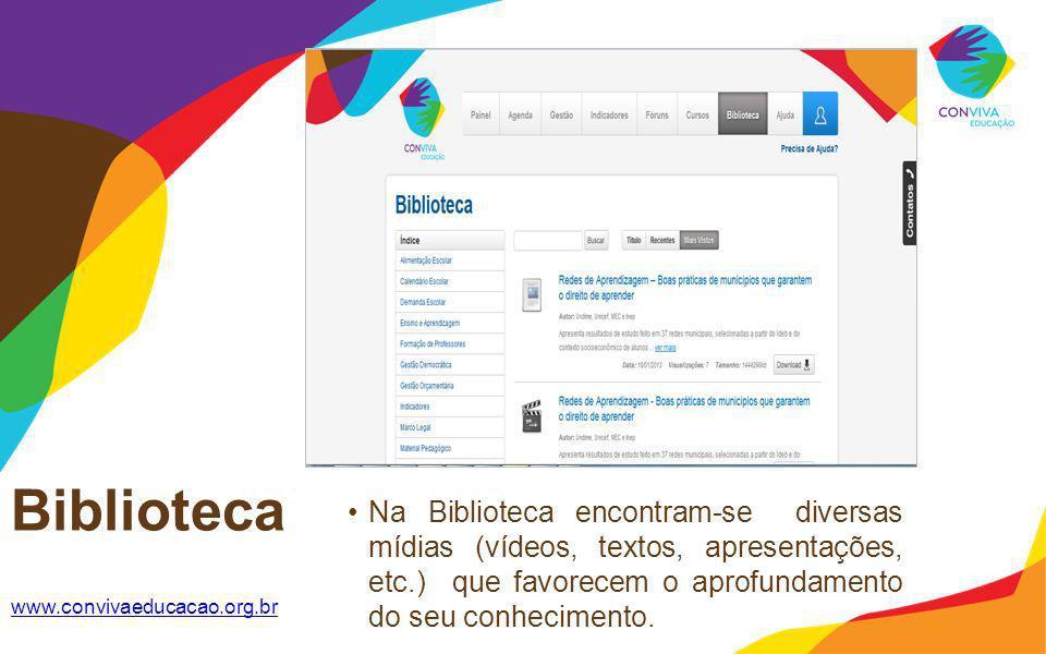 Biblioteca www.convivaeducacao.org.br Na Biblioteca encontram-se diversas mídias (vídeos, textos, apresentações, etc.) que favorecem o aprofundamento