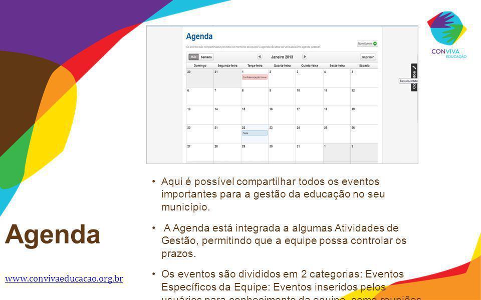 Agenda www.convivaeducacao.org.br Aqui é possível compartilhar todos os eventos importantes para a gestão da educação no seu município. A Agenda está