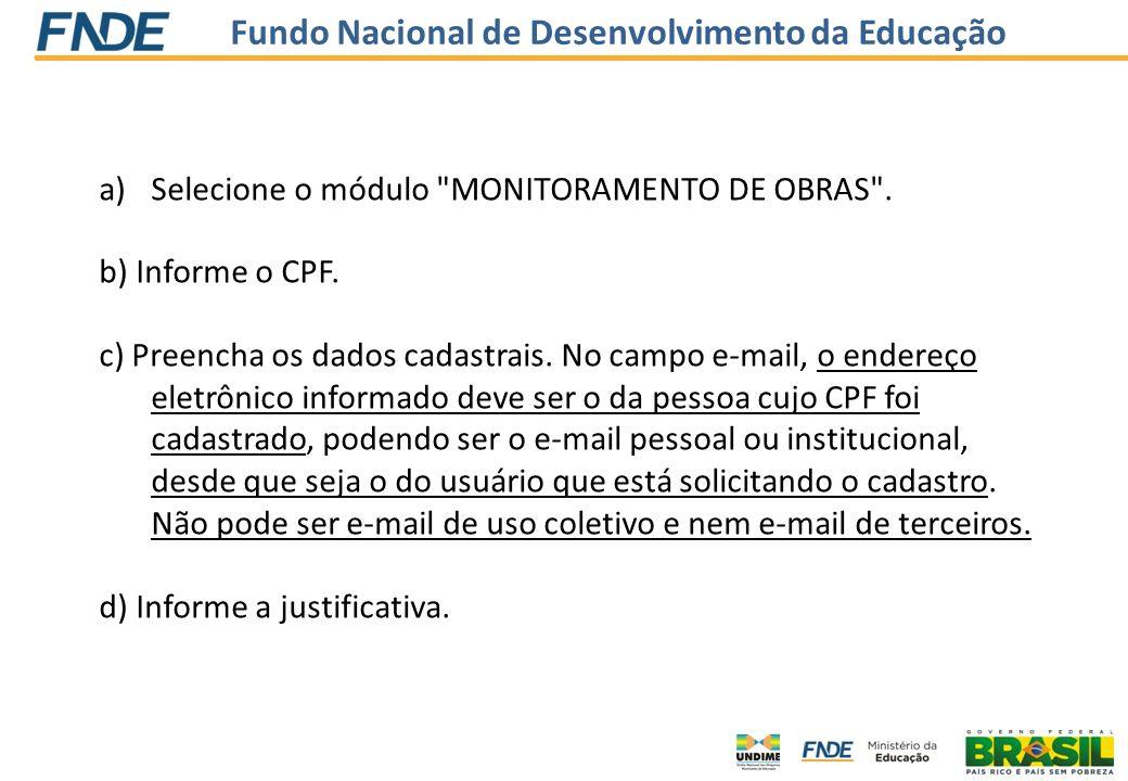Fundo Nacional de Desenvolvimento da Educação a)Selecione o módulo