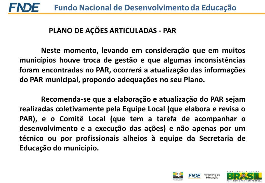 Fundo Nacional de Desenvolvimento da Educação Neste momento, levando em consideração que em muitos municípios houve troca de gestão e que algumas inco