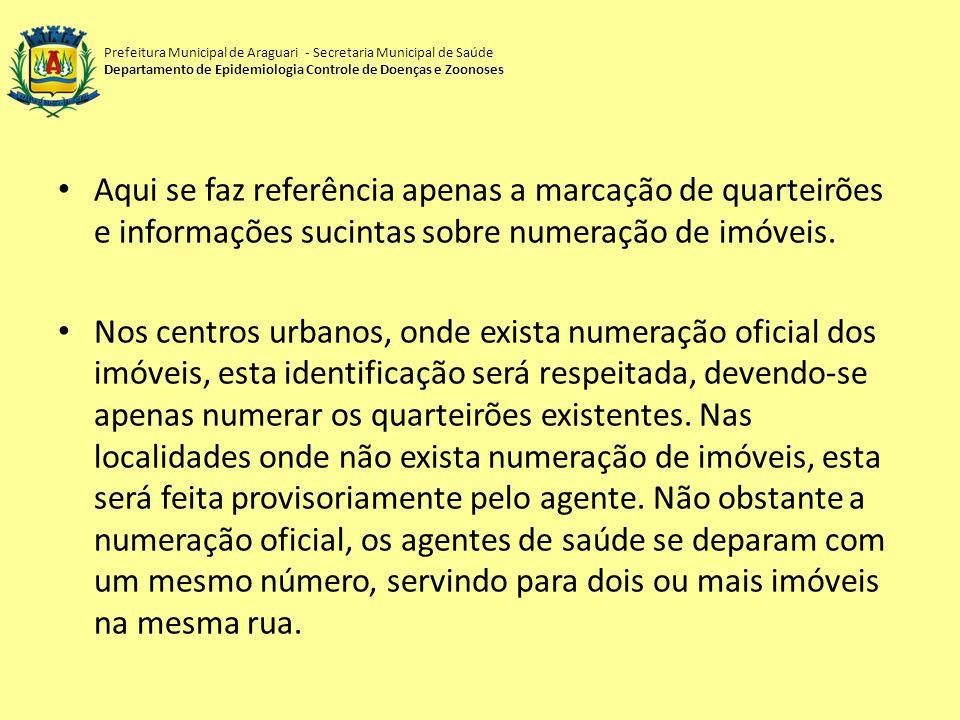 Prefeitura Municipal de Araguari - Secretaria Municipal de Saúde Departamento de Epidemiologia Controle de Doenças e Zoonoses Aqui se faz referência a