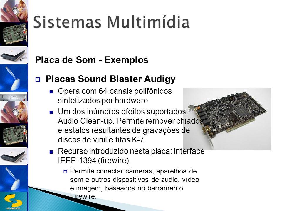 DSC/CEEI/UFCG Placa de Som - Exemplos Placas Sound Blaster Audigy Opera com 64 canais polifônicos sintetizados por hardware Um dos inúmeros efeitos suportados: Audio Clean-up.